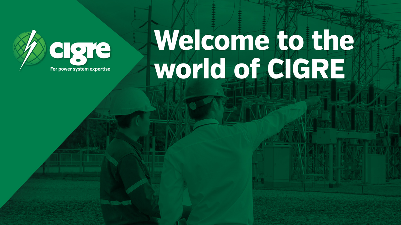 Welcome to the world of CIGRE